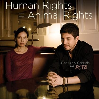 Rodrigo y Gabriela: Human Rights = Animal Rights