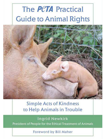 PETA's Practical Guide to Animal Rights