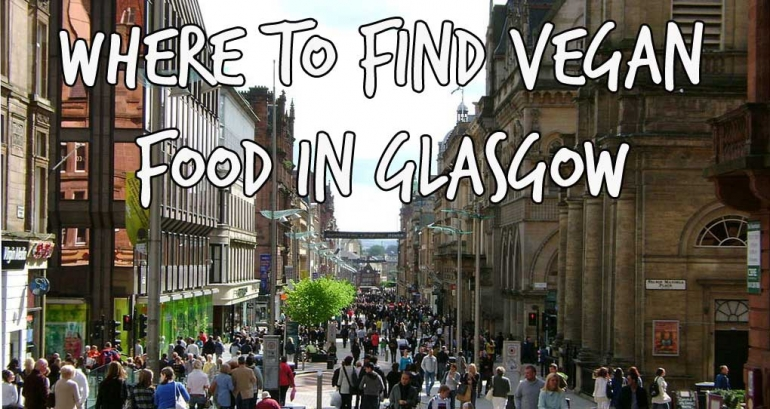 Where to Find Vegan Food in Glasgow