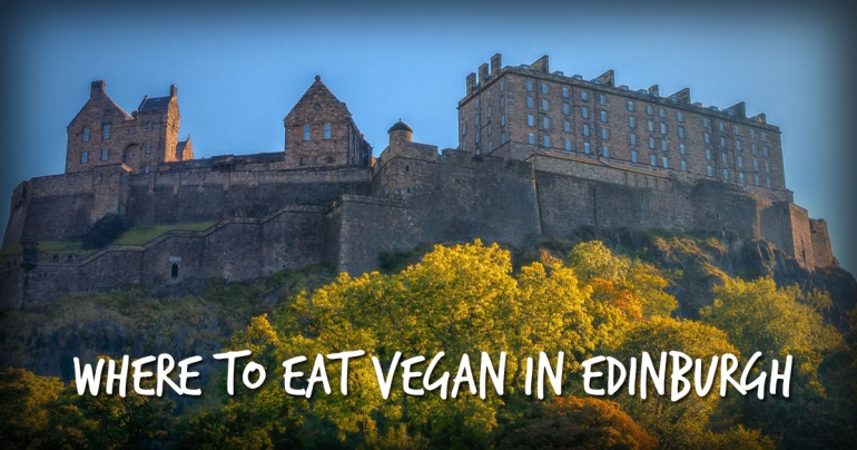 Edinburgh Vegan Restaurants Guide