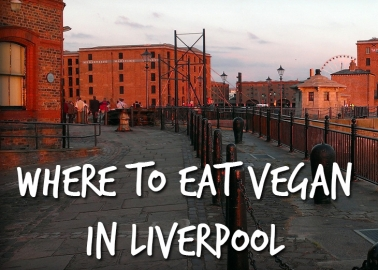A Vegan Guide to Liverpool