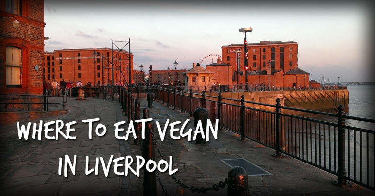 Vegan Food Guide to Liverpool